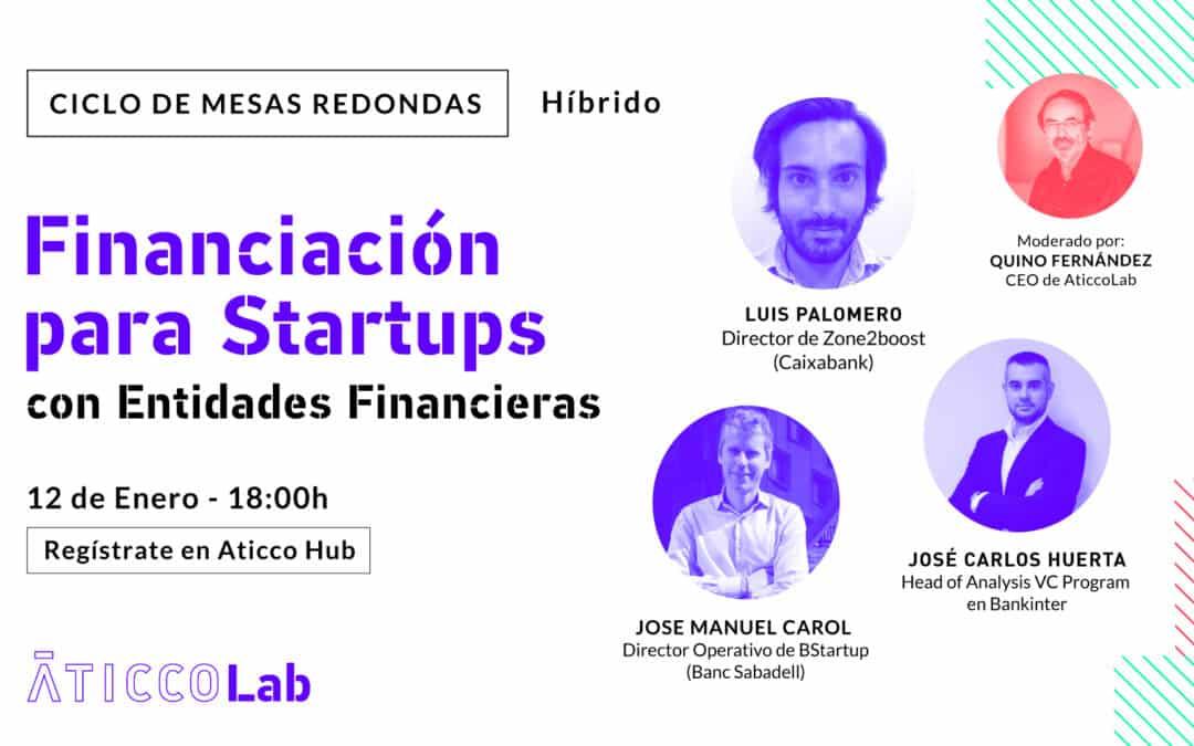 """Mesa Redonda: """"Financiación para Startups: con Entidades Financieras"""""""