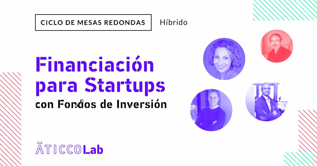 """Mesa Redonda: """"Financiación para Startups: con Fondos de Inversión"""""""