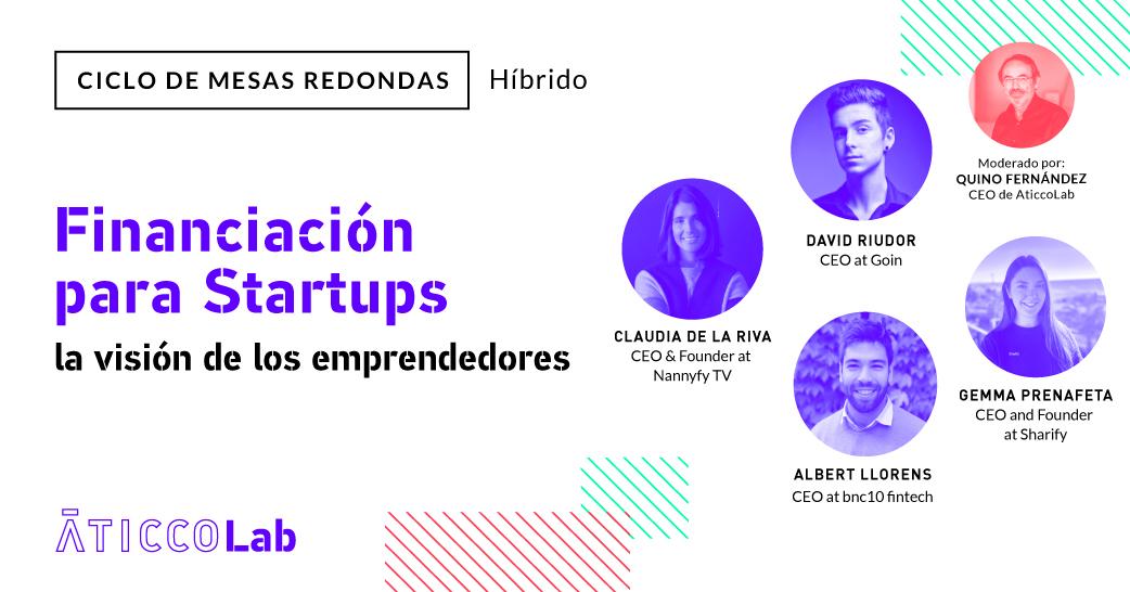 """Mesa Redonda: """"Financiación para Startups: La visión de los emprendedores"""